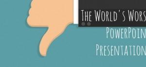 The World's Worst PowerPoint?
